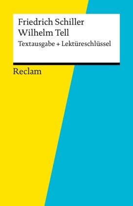 Friedrich Schiller - Wilhelm Tell + Lektüreschlüssel