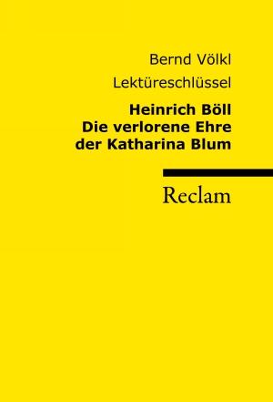 Heinrich Böll - Die verlorene Ehre der Katharina Blum - Lektüreschlüssel