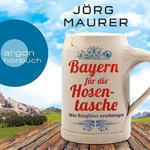 Bayern fuer die Hosentasche  Was Reisefuehrer verschweigen