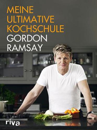RAMSAY Gordon Meine ultimative Kochschule