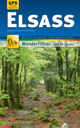 Elsass - Wanderführer - mit 39 Touren