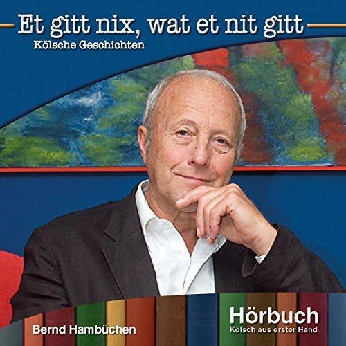 Bernd Hambuechen - Et gitt nix wat et nit gitt  Koelsche Geschichten 2015 - AudioBook Humor German