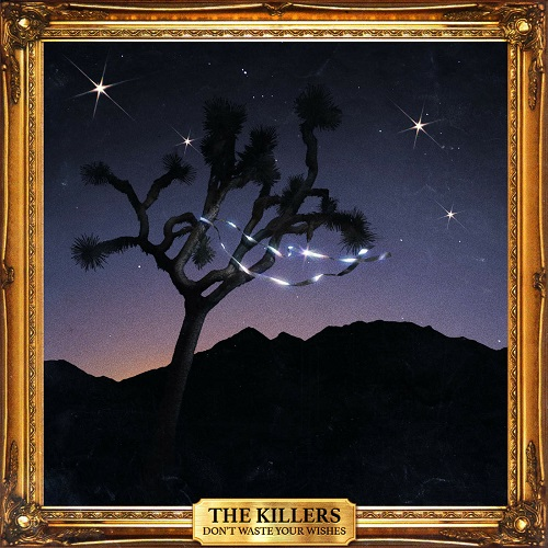 The Killers - Don't Waste Your Wishes (2016)