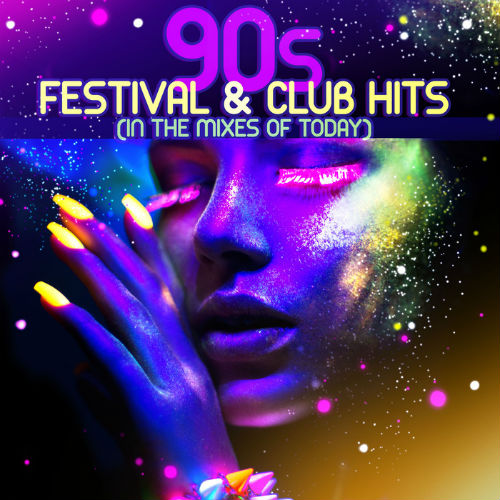 90s Festival And Club Hits (In The Mixes Of Today) (2016)