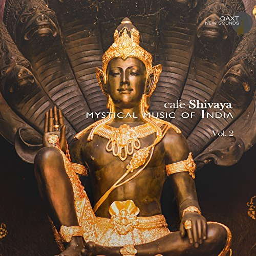 Cafe Shivaya Vol.2 (Mystical Music Of India) (2016)