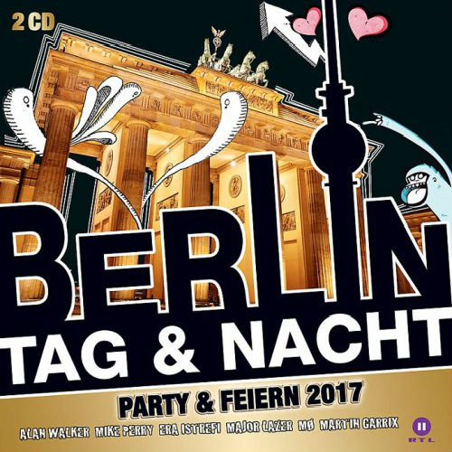 Berlin Tag And Nacht: Party And Feiern 2017 (2016)