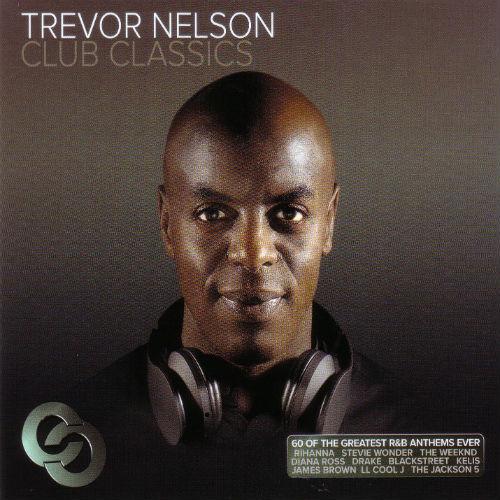 Trevor Nelson Club Classics (2016)