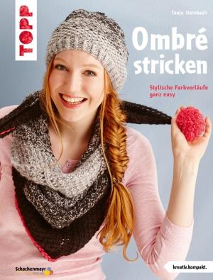 Ombré stricken - Stylische Farbverläufe ganz easy