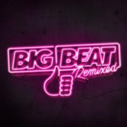 Big Beat Remixed I (2016)