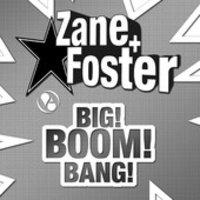 Zane & Foster - Big Boom Bang