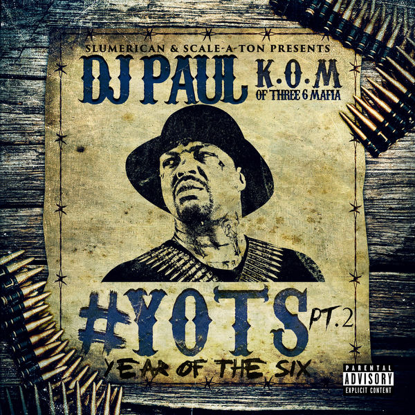 DJ Paul - Yots (Year of the Six), Pt. 2 (2016)