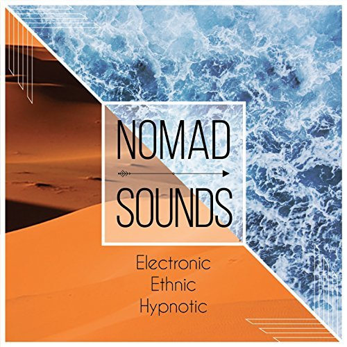 Nomad Sounds (Electronic - Ethnic - Hypnotic) (2016)