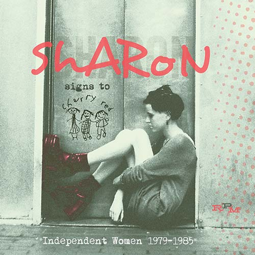 Sharon Signs To Cherry Red – Independent Women 1979-1985 (2016)