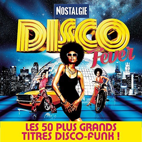 Nostalgie Disco Fever: Les 50 Plus Grands Titres Disco-Funk (2016)