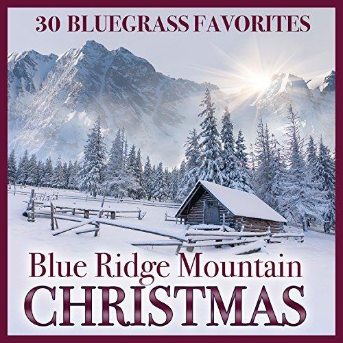 Blue Ridge Mountain Christmas: 30 Bluegrass Favorites (2016)