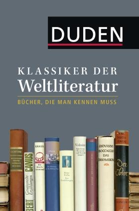 Duden - Klassiker der Weltliteratur - Bücher, die man kennen muss
