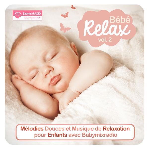 Bebe Relax Vol.2 Musique De Relaxation (2016)