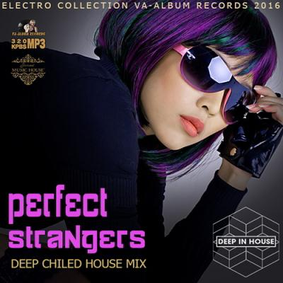 Perfect Strangers: Deep Chilled House (2016)