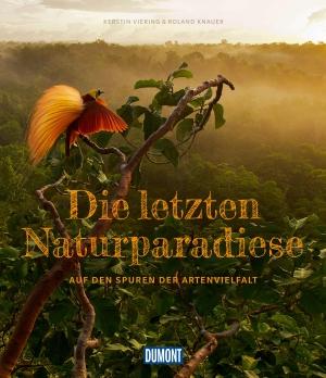 DuMont - Die letzten Naturparadiese - auf den Spuren der Artenvielfalt