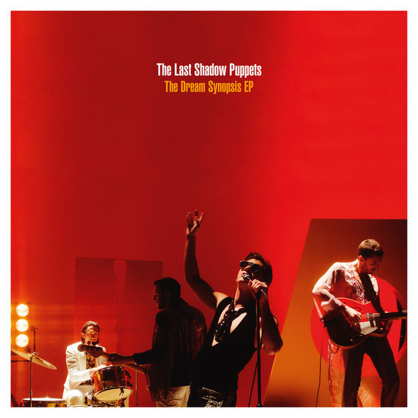 The Last Shadow Puppets - The Dream Synopsis (EP) (2016)