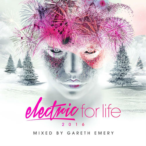 Electric for Life 2016 (Mixed By Gareth Emery) (2016)