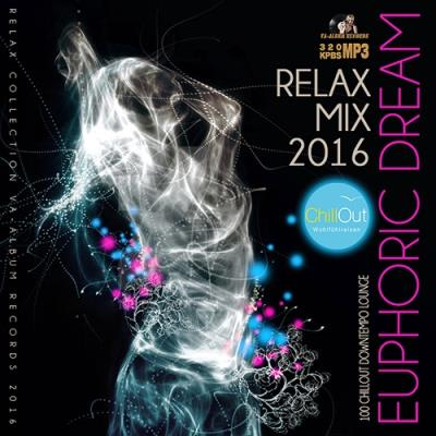 Euphoric Dream: Relax Mix (2016)