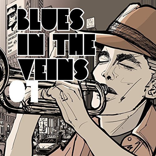 Blues In The Veins Vol.1 (2016)