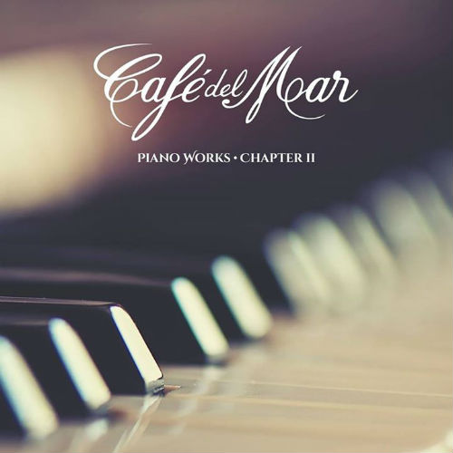Cafe Del Mar Piano Works - Chapter II (2016)
