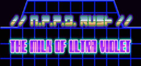 N.P.P.D.RUSH.The.milk.of.Ultraviolet.Build.20161204-ALI213