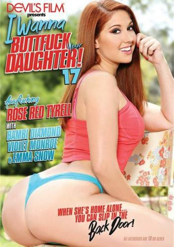I Wanna Buttfuck Your Daughter 17 1080P Cover
