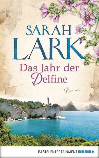 Lark, Sarah - Das Jahr der Delfine