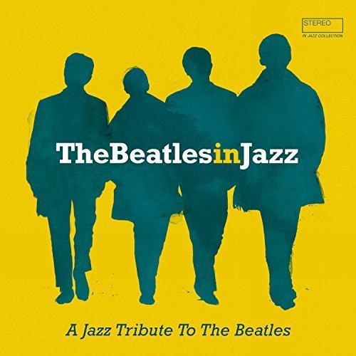 The Beatles In Jazz: A Jazz Tribute To The Beatles (2016)