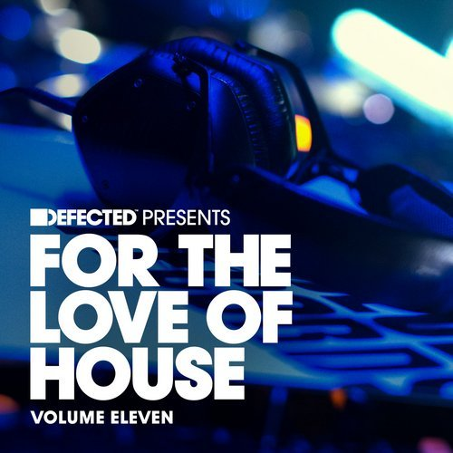 Defected Present For The Love Of House Vol.11 (2016)