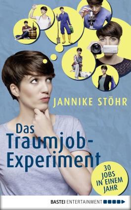 Das Traumjob-Experiment - 30 Jobs in einem Jahr
