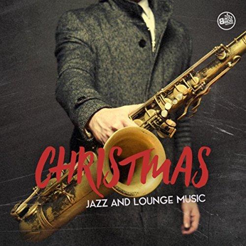 Christmas Jazz And Lounge Music (2016)