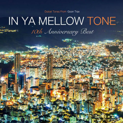 In Ya Mellow Tone Goon Trax 10th Anniversary Best (2016)