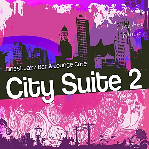 City Suite 2: Finest Jazz Bar And Lounge Cafe (2016)