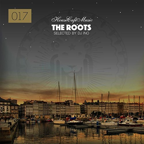 The Roots House Cafe Music (By DJ Ino) (2016)