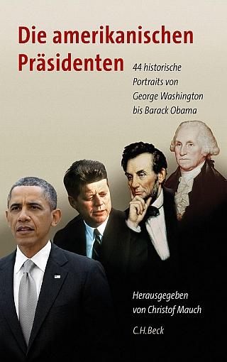Die amerikanischen Präsidenten - 44 historische Portraits