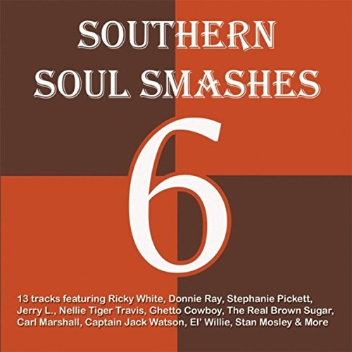 Southern Soul Smashes 6 (2017)