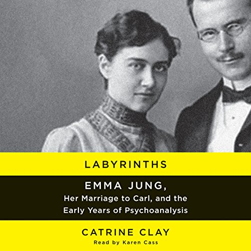 Cover: Labyrinths Emma Jung Her Marriage to Carl and the Early Years of Psychoanalysis Audiobook