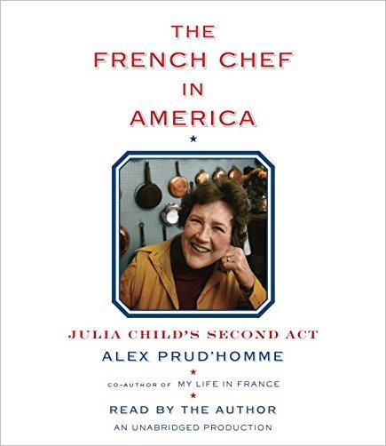 The French Chef in America Julia Childs Second Act Audiobook