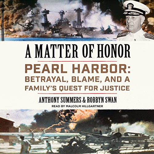 A Matter of Honor Pearl Harbor Betrayal Blame and a Familys Quest for Justice Audiobook