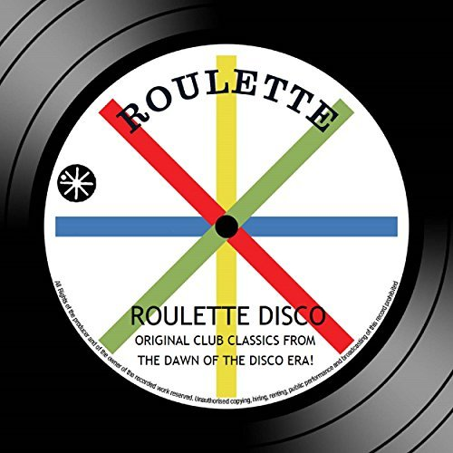 Roulette Disco Original Club Classics From The Dawn Of The Disco Era (2016)