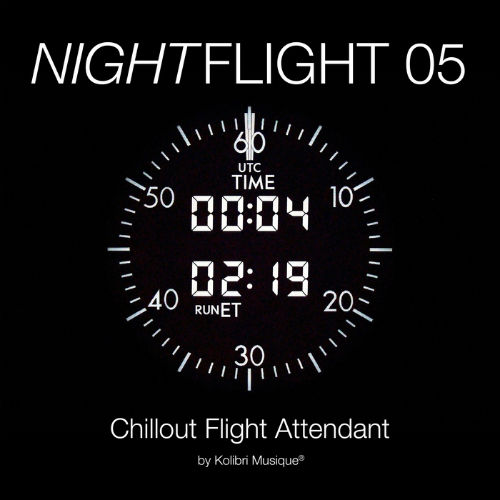 Nightflight 05 Chillout Flight Attendant By Kolibri Musique (2017)