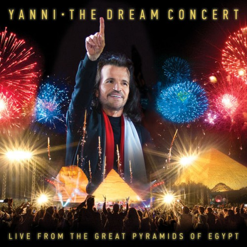 viopyl6b - Yanni - The Dream Concert: Live from The Great Pyramids Of Egypt (2016) (FLAC)