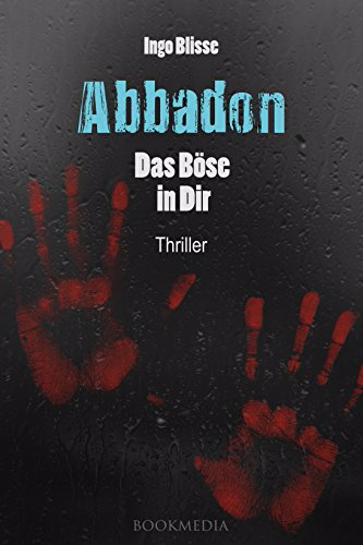 : Abbadon Das Boese in Dir Ingo Blisse