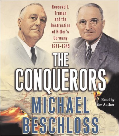 The Conquerors Roosevelt Truman and the Destruction of Hitlers Germany 1941 1945 Audiobook