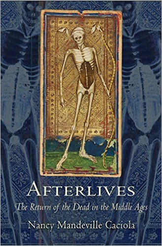: Afterlives The Return of the Dead in the Middle Ages