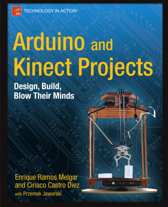 : Arduino and Kinect Projects Design Build Blow Their Minds